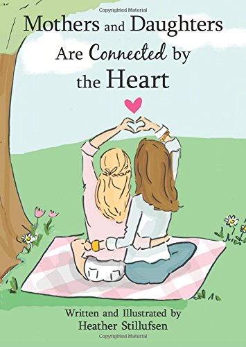 Mothers and Daughters Are Connected by the Heart PDF