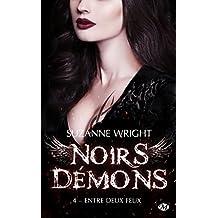 Entre deux feux: Noirs démons, T4 (French Edition)