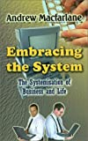 Embracing the System, Andrew MacFarlane, 0759648603