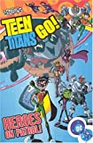 Teen Titans Go! VOL 02: Heroes on Patrol