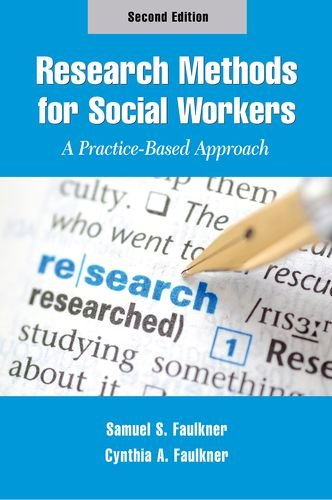 Research Methods for Social Workers, Second Edition: A Practice-Based Approach