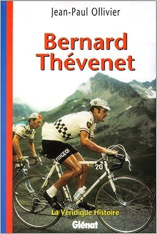 La véridique histoire de Bernard Thévenet pdf epub