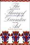 The Theory of Decorative Art: An Anthology of European and American Writings, 1750-1940 (Bard Graduate Center for Studies in the Decorative Arts, Design & Culture)