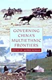Governing China's Multiethnic Frontiers, Morris Rossabi, 0295984120