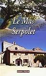 Le mas Serpolet par Suzanne de Arriba
