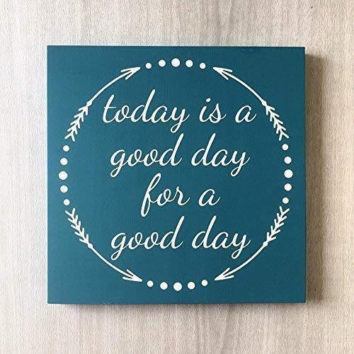 Image of: Positive Encouragement Today Is Good Day For Good Day Sign By Leading Edge Designs Inspirational Quote Signmotivational Quote Signpositive Quote Sign Encouragement Gift Amazoncom Amazoncom Today Is Good Day For Good Day Sign By Leading Edge