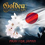Pray for Japan-Special Charity Single by Golden Resurrection (2011-09-20)