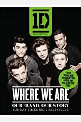 One Direction: Where We Are (100% Official): Our Band, Our Story by One Direction(1905-07-04) Paperback