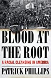 Image of Blood at the Root: A Racial Cleansing in America