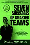 Seven Successes of Smarter Teams, Part 3: How to Use Simple Management Consulting Secrets to Simplify Business Messages Easily, Build Smarter Teams, and See Career Results Now, A. Monadjem, 1491294124