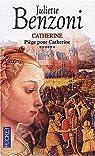 Catherine, tome 6 : Piège pour Catherine par Benzoni