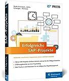 Erfolgreiche SAP-Projekte: Best Practices für Ihr Projektmanagement - Inklusive direkt einsetzbarer Vorlagen und Checklisten (SAP PRESS)