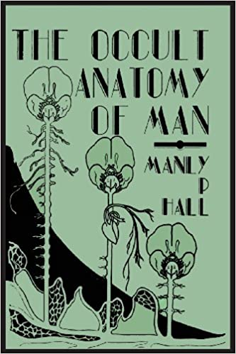 The Occult Anatomy of Man; To Which Is Added a Treatise on Occult ...