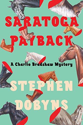 Saratoga Payback (Charlie Bradshaw Mystery) by [Dobyns, Stephen]