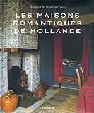Les maisons romantiques de Hollande