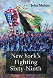 img - for New York's Fighting Sixty-Ninth: A Regimental History of Service in the Civil War's Irish Brigade & the Great War's Rainbow Division book / textbook / text book