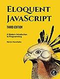 Eloquent JavaScript, 3rd Edition: A Modern