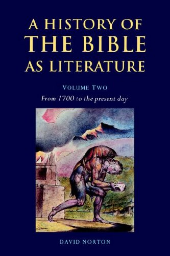 Download A History of the Bible as Literature: Volume 2, From 1700 to the Present Day PDF