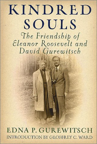 Kindred Souls: The Friendship of Eleanor Roosevelt and David Gurewitsch