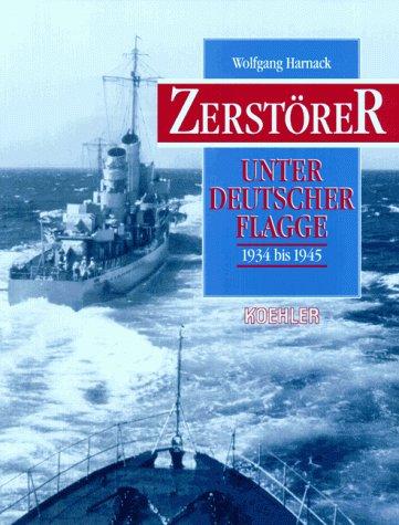 Zerstörer unter deutscher Flagge 1934-1945
