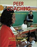 Peer Coaching : The Learning Team Approach, Barbknecht, Arnold and Kieffer, Connie W., 1575173778