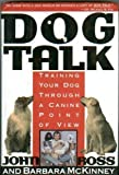img - for Dog Talk: Training Your Dog Through a Canine Point of View by John Ross (1992-06-03) book / textbook / text book
