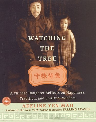 Watching The Tree: A Chinese Daughter Reflects on Happiness, Traditions, and Spiritual Wisdom