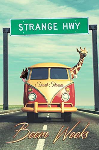 Strange Hwy: Short Stories by [Weeks, Beem]