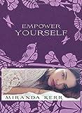 Empower Yourself, Miranda Kerr, 140194633X