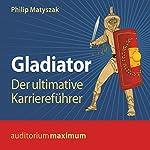 Gladiator: Der ultimative Karriereführer | Philip Matyszak