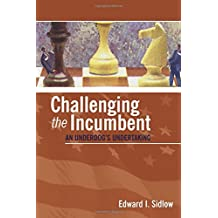 Challenging the Incumbent: An Underdog's Undertaking