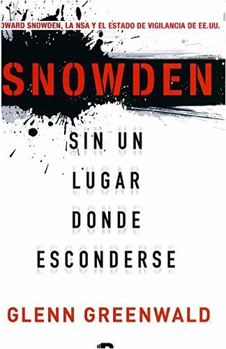 Descargar Libro Sin Un Lugar Donde Esconderse Glenn Greenwald