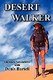 Desert Walker, Denis Bartell, 098728102X