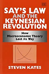 Says Law and the Keynesian Revolution: How Macroeconomic Theory Lost its Way