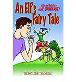 img - for [ [ [ An Elf's Fairy Tale: The Santa Claus Chronicles [ AN ELF'S FAIRY TALE: THE SANTA CLAUS CHRONICLES BY Abney, James Shannon ( Author ) Apr-01-2006[ AN ELF'S FAIRY TALE: THE SANTA CLAUS CHRONICLES [ AN ELF'S FAIRY TALE: THE SANTA CLAUS CHRONICLES BY ABNEY, JAMES SHANNON ( AUTHOR ) APR-01-2006 ] By Abney, James Shannon ( Author )Apr-01-2006 Paperback book / textbook / text book