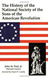 img - for The History of the National Society of Sons of the American Revolution book / textbook / text book