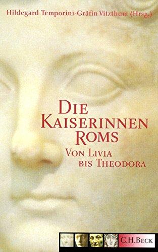 Die Kaiserinnen Roms Gebundenes Buch – September 2002 C.H. Beck Verlag 3406495133 Geschichte Geschichte / Altertum
