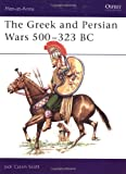 The Greek and Persian Wars 500-323 BC, Jack Cassin-Scott, 0850452716