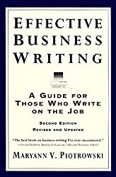 Effective Business Writing: A Guide For Those Who Write on the Job (2nd Edition Revised and Updated)