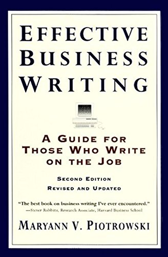 (Effective Business Writing: A Guide For Those Who Write on the Job (2nd Edition Revised and Updated))