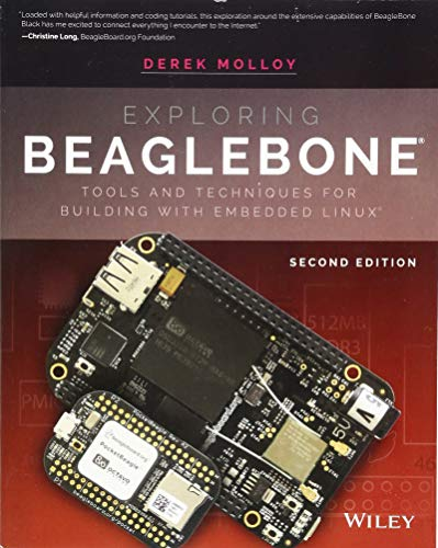 Exploring BeagleBone: Tools and Techniques for Building with Embedded Linux (Beaglebone Black Programming)