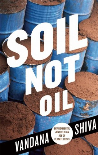 Soil Not Oil: Environmental Justice in an Age of Climate...