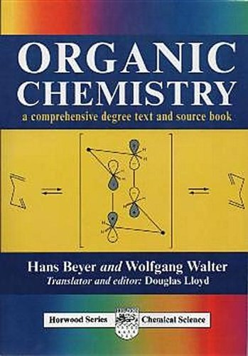 Organic Chemistry: A Comprehensive Degree Text and Source Book (Albion Chemical Science Series)