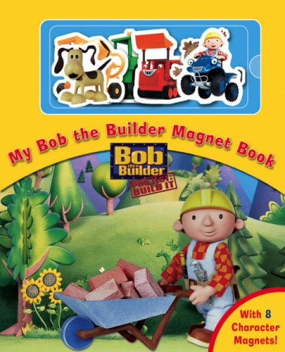 Bob the Builder Magnet Book (Magnet Books) PDF