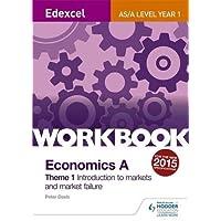 Edexcel A-Level/AS Economics A Theme 1 Workbook: Introduction to markets and market failure