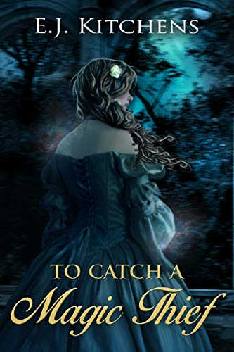 To Catch a Magic Thief (The Magic Collectors)
