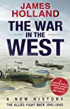 The War in the West: A New History: Volume 2: The Allies Fight Back 1941-43 (New History Vol 2)