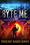 Byte Me: Lonesome Lawmen Book 2 (The Lonesome Lawmen)