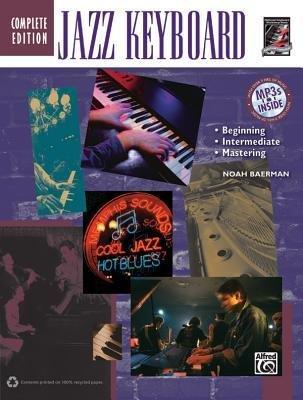 [(Jazz Keyboard, Complete Edition: Beginning, Intermediate, Mastering)] [Author: Noah Baerman] published on (May, - Keyboard Mastering Jazz