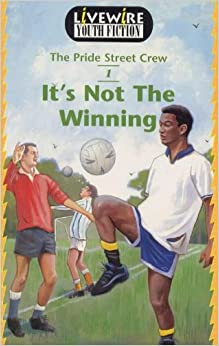 Livewire Youth Fiction: It's Not the Winning